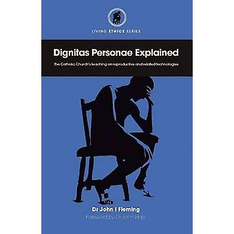Dignitas Personae Explained by Fleming & John I