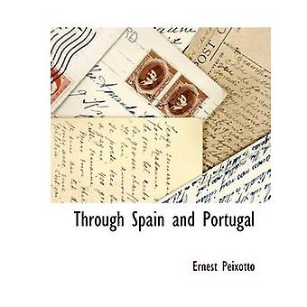 Through Spain and Portugal by Peixotto & Ernest