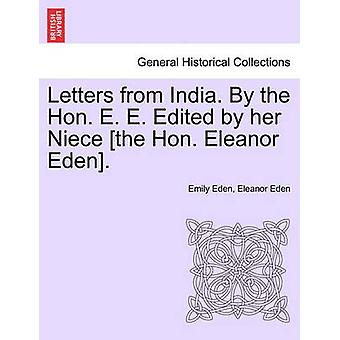 Letters from India. By the Hon. E. E. Edited by her Niece the Hon. Eleanor Eden. by Eden & Emily