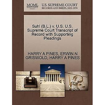 Suhl B.L. v. U.S. U.S. Supreme Court Transcript of Record with Supporting Pleadings by PINES & HARRY A