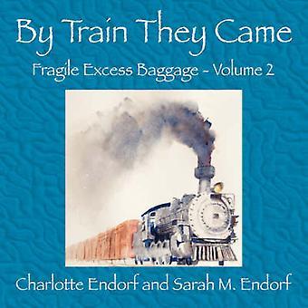 Sie kamen mit dem Zug von Endorf & Charlotte