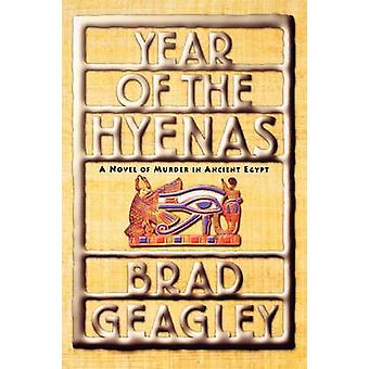 Year of the Hyenas A Novel of Murder in Ancient Egypt by Geagley & Brad