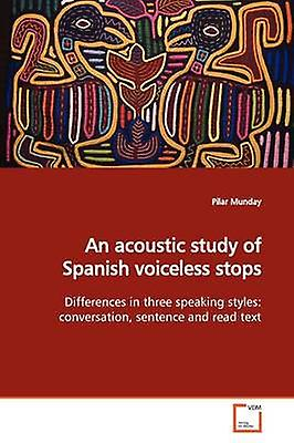 An acoustic study of Spanish voiceless shauts by Munday & Pilar