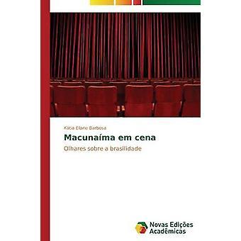 Macunama em cena by Barbosa Ktia Eliane