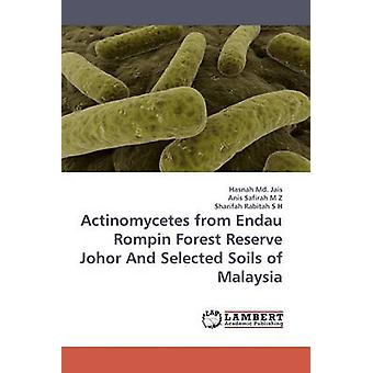 Actinomycetes from Endau Rompin Forest Reserve Johor And Selected Soils of Malaysia by Md. Jais & Hasnah