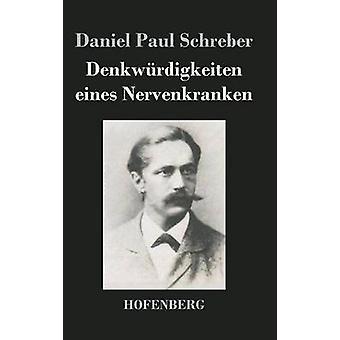 Denkwrdigkeiten eines Nervenkranken par Paul Schreber & Daniel