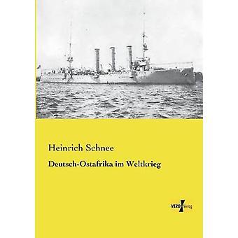 DeutschOstafrika im Weltkrieg von Schnee & Heinrich