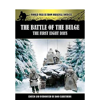The Battle of the Bulge by Bob Carruthers
