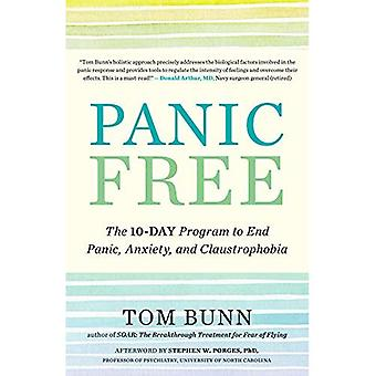 Panic Free: The Ten-Day Program to End Panic, Anxiety, and Claustrophobia
