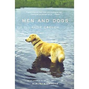 Men and Dogs by Katie Crouch - 9780316002141 Book