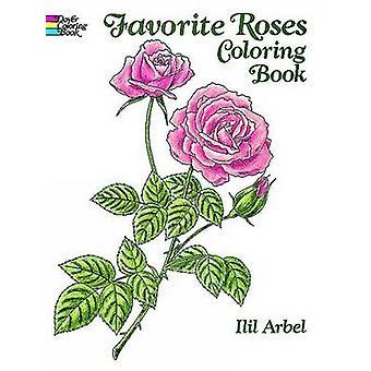 Favorite Roses Coloring Book by Ilil Arbel - 9780486258454 Book