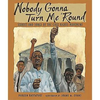 Nobody Gonna Turn Me 'round - Stories and Songs of the Civil Rights Mo
