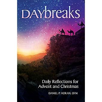 Daybreaks - Daily Reflections for Advent and Christmas by Daniel Horan