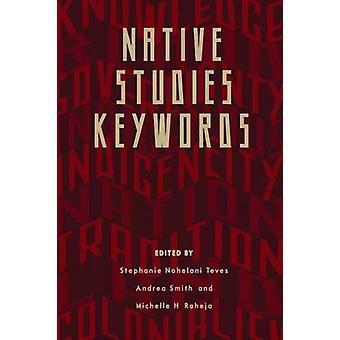 Native Studies Keywords (2nd) by Stephanie Nohelani Teves - Andrea Sm