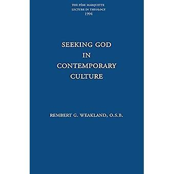 Seeing God in Contemporary Culture by Rembert Weakland - 978087462549