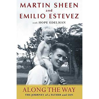 Along the Way - The Journey of a Father and Son by Martin Sheen - Emil