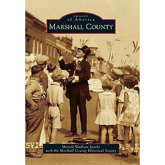 Marshall County by Sherrill Wadham Sparks - With the Marshall County
