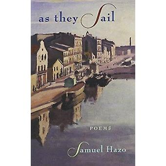 As They Sail - Poems by Samuel Hazo - 9781557285676 Book