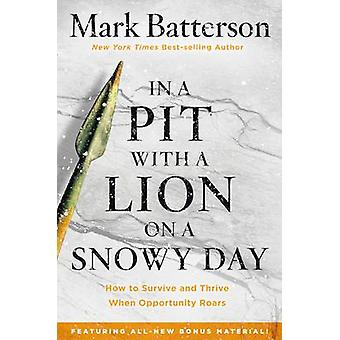 In a Pit with a Lion on a Snowy Day - How to Survive and Thrive When O