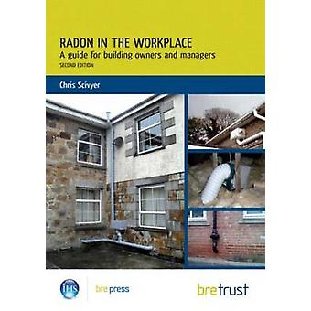 Radon in the Workplace - A Guide for Building Owners and Managers (2nd