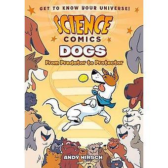 Hundar - från Predator till beskyddare av Andy Hirsch - 9781626727687 bok