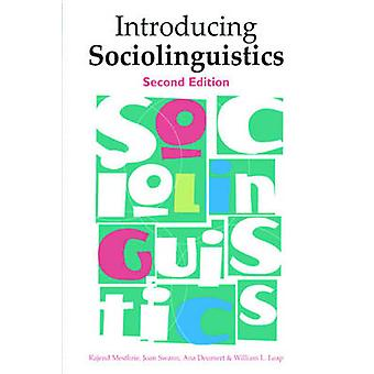 Introducing Sociolinguistics by Rajend Mesthrie & Joan Swann & Ana Deumert & William L. Leap
