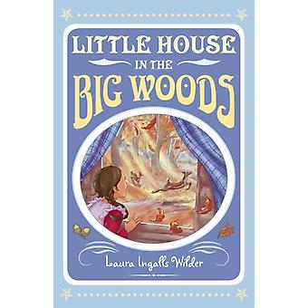 Little House in the Big Woods (The Little House on the Prairie) (Paperback) by Wilder Laura Ingalls Williams Garth