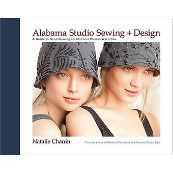 Alabama Studio Sewing + Design: A Guide to Hand-sewing an Alabama Chanin Wardrobe (Hardcover) by Chanin Natalie