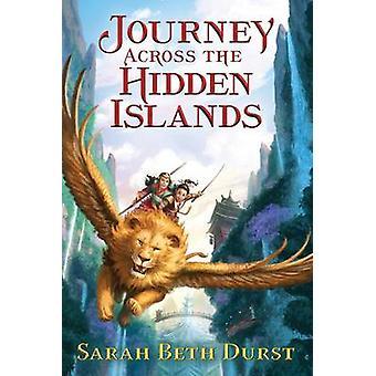 Journey Across the Hidden Islands by Sarah Beth Durst - 9780544706798