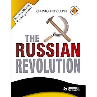 Enquiring History - The Russian Revolution 1894-1924 by Christopher Cu