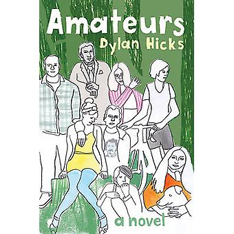 Amateurs by Dylan Hicks - 9781566894326 Book