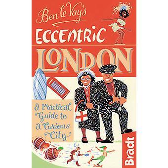 ben Le Vay excentrisk London - en praktisk Guide till en nyfiken stad (3