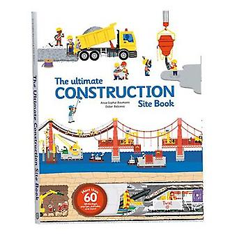 The Ultimate Construction Site Book - From Around the World by Didier