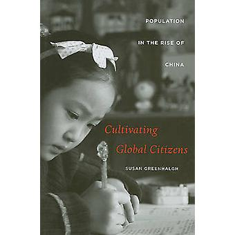 Cultivating Global Citizens - Population in the Rise of China by Susan