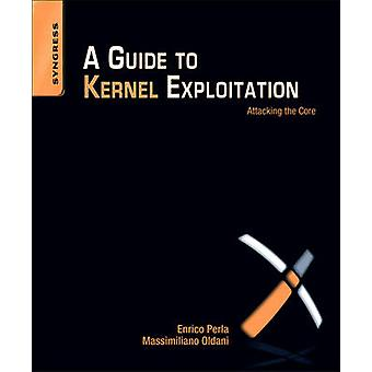 A Guide to Kernel Exploitation - Attacking the Core by Enrico Perla -