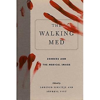 The Walking Med - Zombies und das medizinische Bild von Lorenzo Servitje-