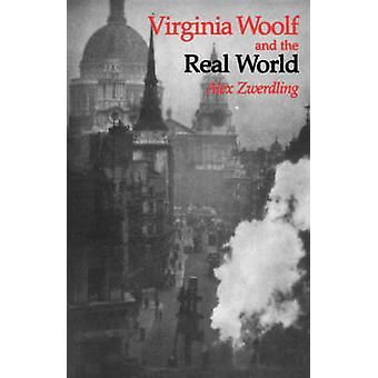Virginia Woolf and the Real World by Alex Zwerdling - 9780520061842 B