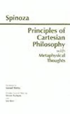 The Principles of Cartesian Philosophy - with Metaphysical Thoughts an