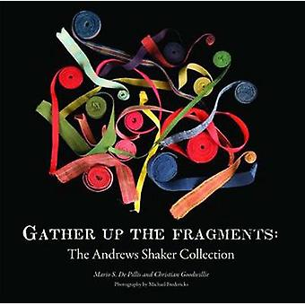 Gather Up the Fragments - The Andrews Shaker Collection by Christian G
