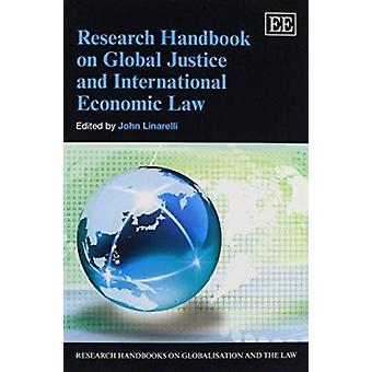 Research Handbook on Global Justice and International Economic Law by