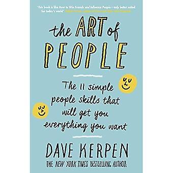 Kunsten å folk: 11 enkle mennesker ferdigheter som vil få deg alt du vil