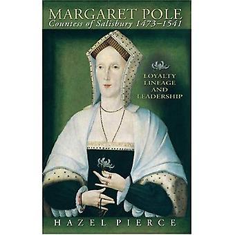 Margaret Pole, 1473-1541: loyauté, lignée et Leadership