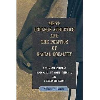 Atletismo de la Universidad de los hombres y la política de Igualdad Racial: cinco historias de pioneros de la masculinidad negra, blanco de ciudadanía...