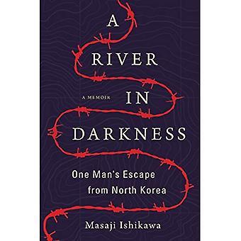 Un río en la oscuridad: escapar un hombre de Corea del norte