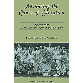 Advancing the Cause of Education: A History of the Indiana State Teachers Association, 1854-2004