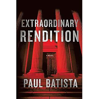Extraordinary Rendition: A Novel