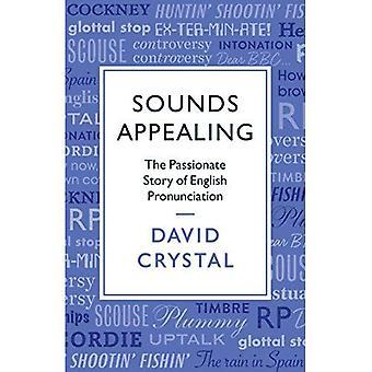 Klingt attraktiv: Die leidenschaftliche Geschichte der englischen Aussprache