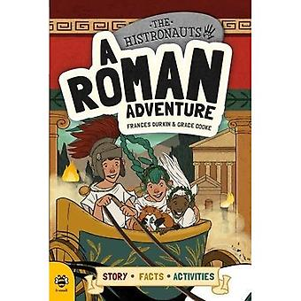 A Roman Adventure: Story Facts Activities (The Histronauts)