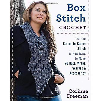 Box Stitch virka: Använda hörn till hörn sömmen i nya sätt att göra 20 hattar, Wraps, halsdukar & tillbehör
