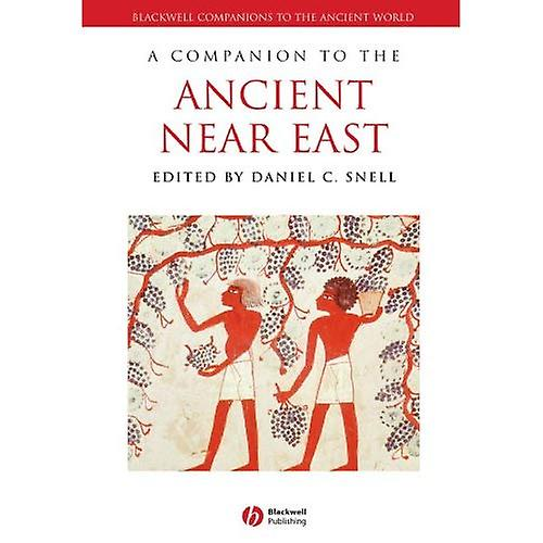 A Companion to the Ancient Near East (noirwell Companions to the Ancient World) (noirwell Companions to the Ancient World)